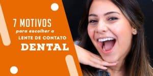 7 motivos para escolher a lente de contato dental - Royal Odontologia
